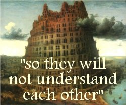 """so they will not understand each other"""